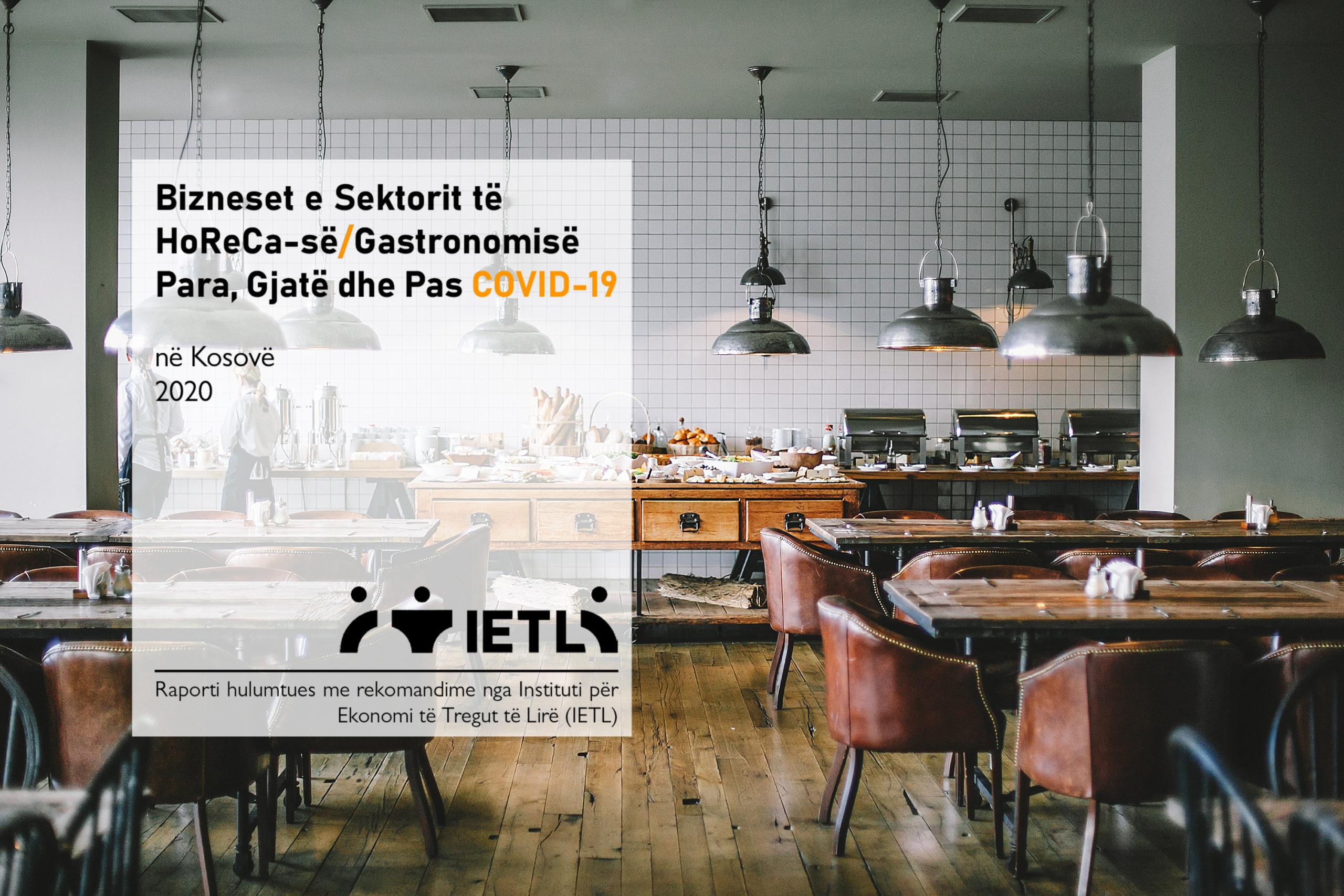IETL publikon raportin hulumtues mbi Ndikimin e pandemisë COVID-19 në bizneset e sektorit të HoReCa-së/Gastronomisë në Kosovë